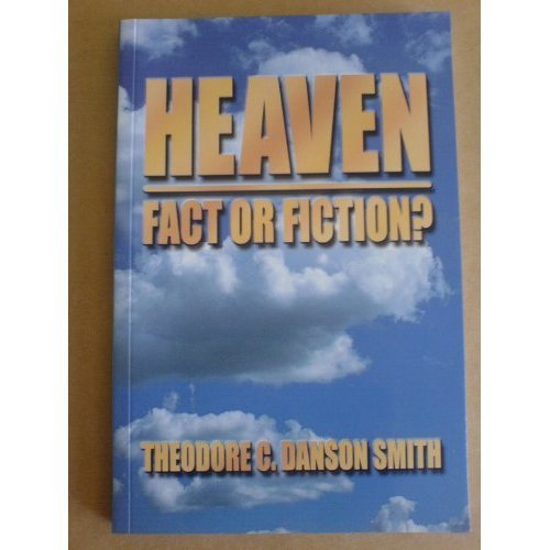 Heaven: Fact or Fiction