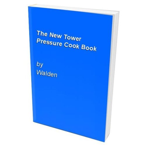 The New Tower Pressure Cook Book