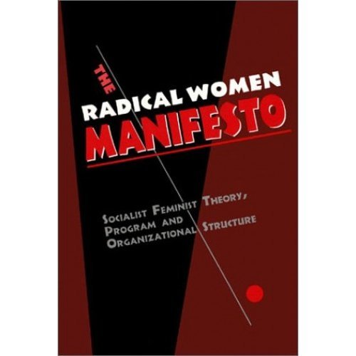 The Radical Women Manifesto: Socialist Feminist Theory, Program and Organizational Structure