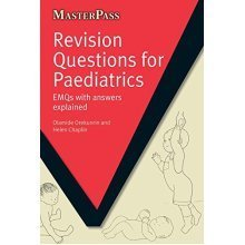 Revision Questions for Paediatrics: EMQs with Answers Explained (MasterPass Series)