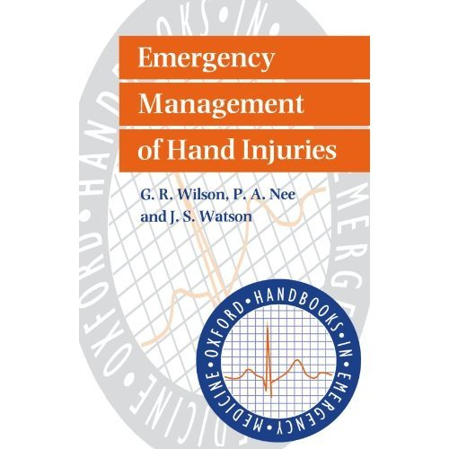 Emergency Management of Hand Injuries (Oxford Handbooks in Emergency Medicine)