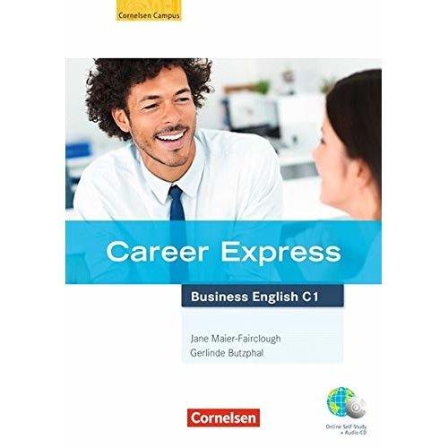 Career Express - Business English. Kursbuch und Phrasebook: Europäischer Referenzrahmen: C1. Mit Online-Lizenzcode