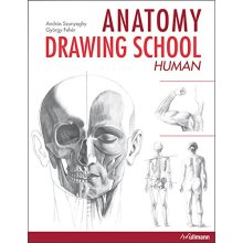 Anatomy Drawing School: Human Body (Anatomy Drawing School 1)