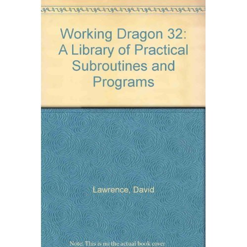 Working Dragon 32: A Library of Practical Subroutines and Programs