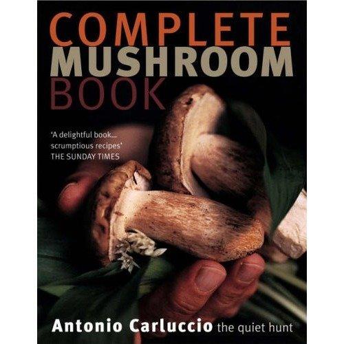 Complete Mushroom Book: the Quiet Hunt