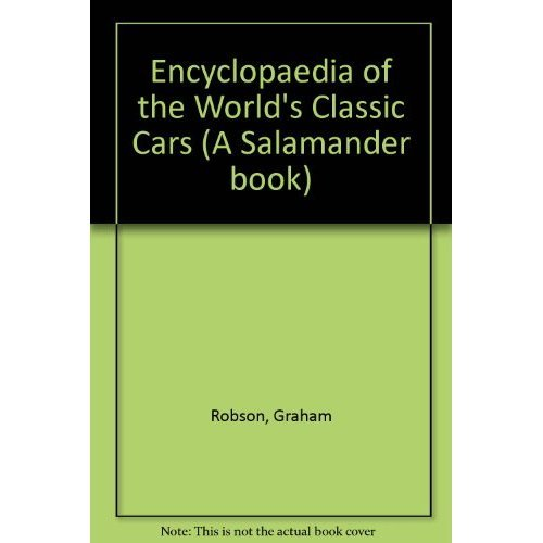 Encyclopaedia of the World's Classic Cars (A Salamander book)