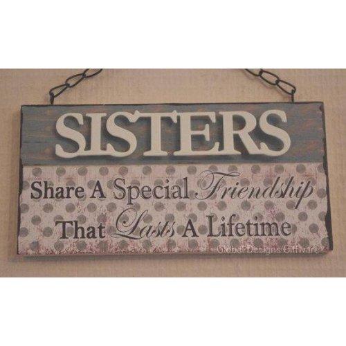 Sister Plaque Sisters Have A Friendship That Last A Lifetime SG1919A