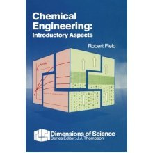 Chemical Engineering: Introductory Aspects (Dimensions of Science S.)