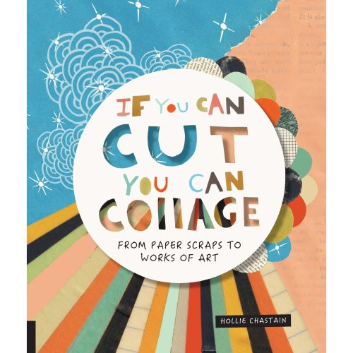 Quarry Books-If You Can Cut You Can Collage
