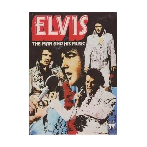 Elvis: The Man and His Music