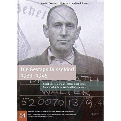 Die Gestapo Düsseldorf 1933-1945: Geschichte einer nationalsozialistischen Sonderbehörde im Westen Deutschlands