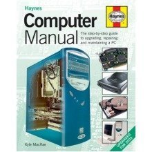 The Computer Manual: the Step-by-step Guide to Upgrading and Repairing a Pc
