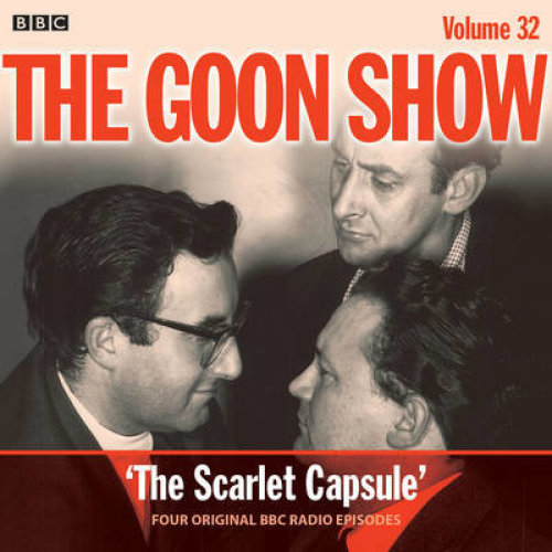 Goon Show: Volume 32, The: Four episodes of the classic BBC radio comedy