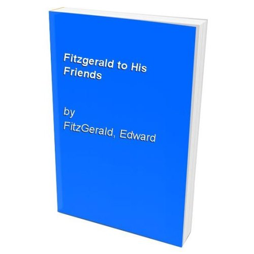 Fitzgerald to His Friends
